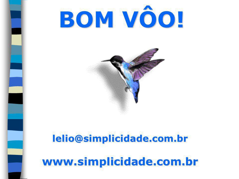BOM VÔO! lelio@simplicidade.com.br www.simplicidade.com.br