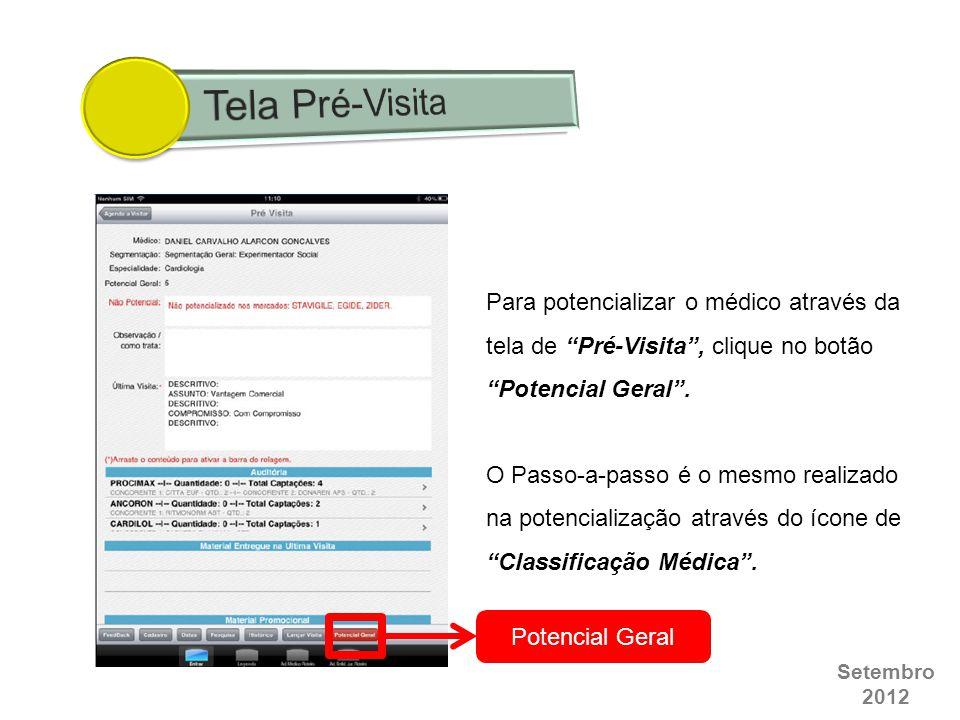 Tela Pré-Visita Para potencializar o médico através da tela de Pré-Visita , clique no botão Potencial Geral .