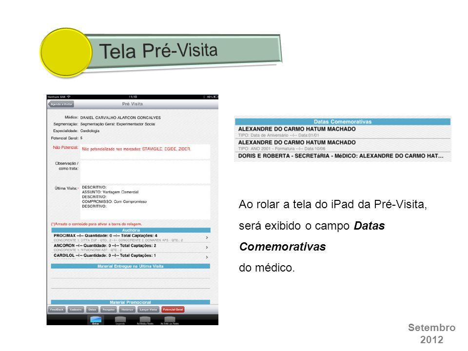 Tela Pré-Visita Ao rolar a tela do iPad da Pré-Visita, será exibido o campo Datas Comemorativas.