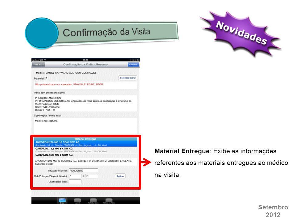 Confirmação da Visita Material Entregue: Exibe as informações referentes aos materiais entregues ao médico na visita.