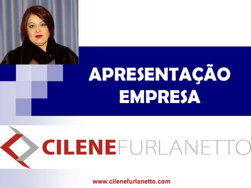 APRESENTAÇÃO EMPRESA www.cilenefurlanetto.com