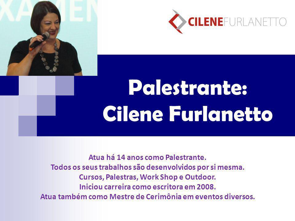Palestrante: Cilene Furlanetto