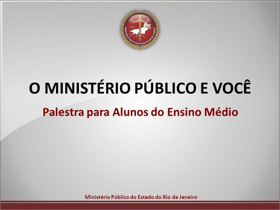 O MINISTÉRIO PÚBLICO E VOCÊ