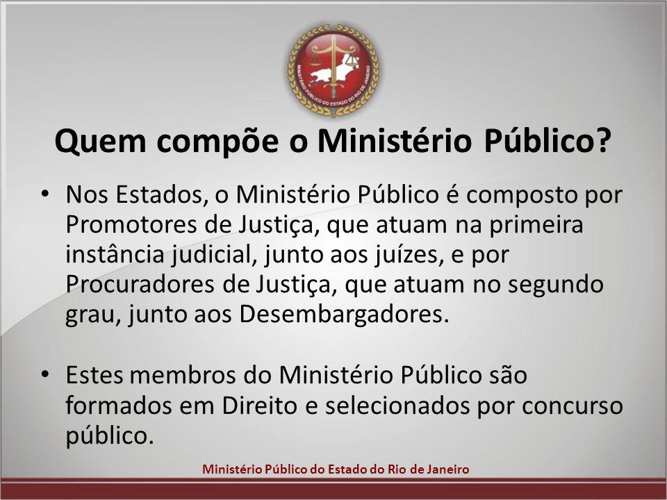 Quem compõe o Ministério Público