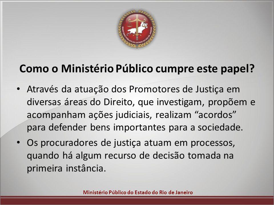 Como o Ministério Público cumpre este papel