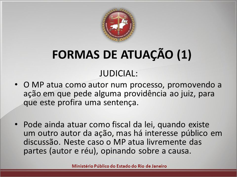 FORMAS DE ATUAÇÃO (1) JUDICIAL: