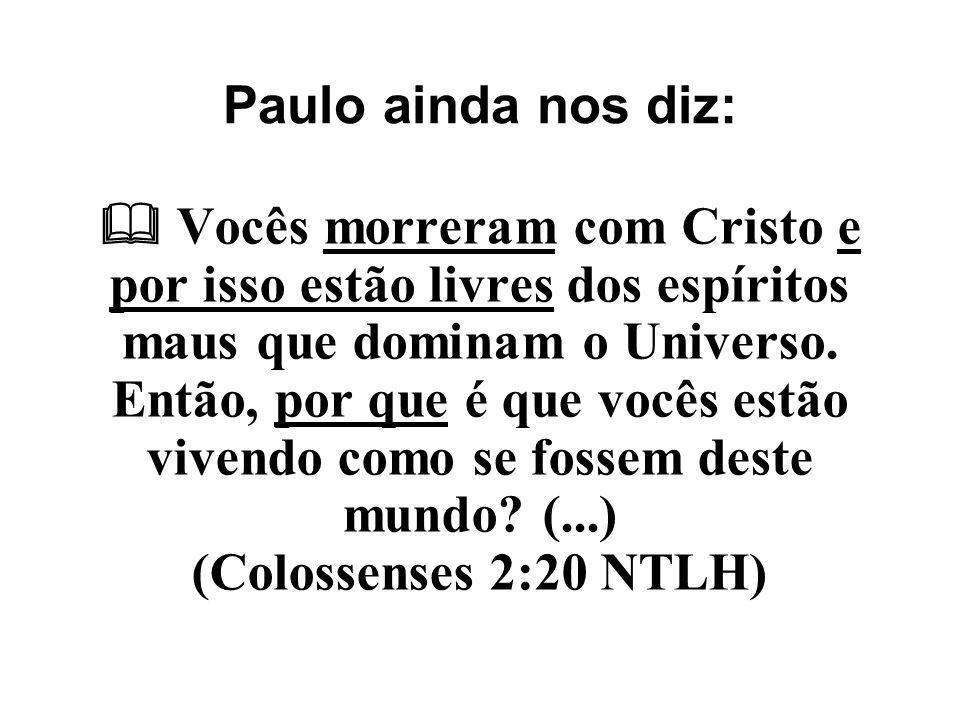 Paulo ainda nos diz: