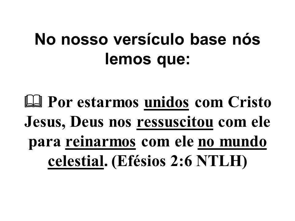 No nosso versículo base nós lemos que: