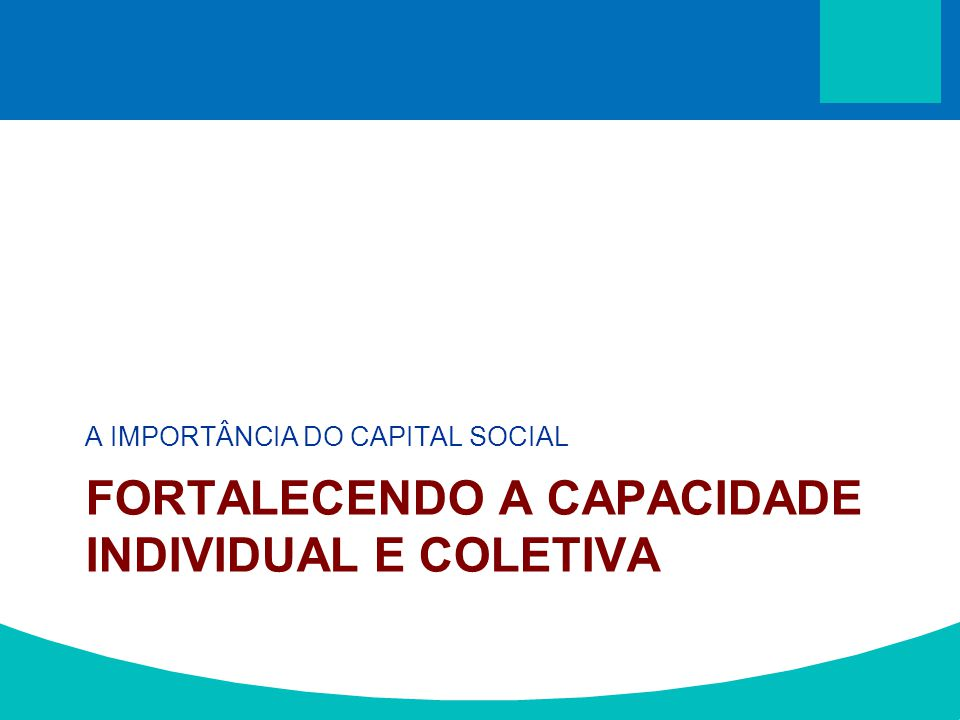 FORTALECENDO A CAPACIDADE INDIVIDUAL E COLETIVA