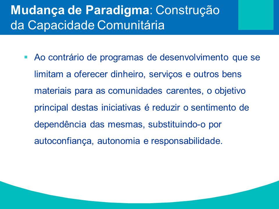 Mudança de Paradigma: Construção da Capacidade Comunitária