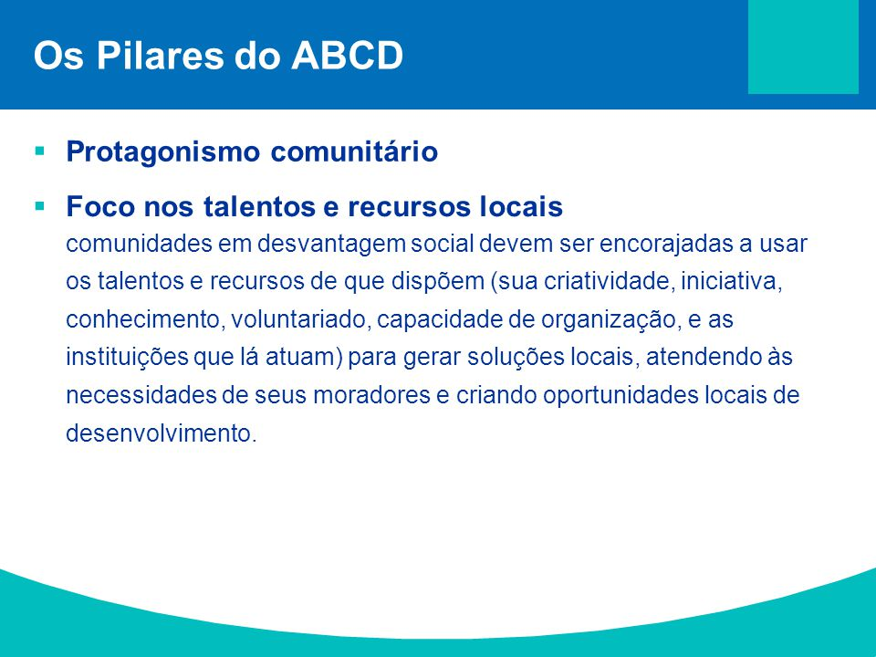 Os Pilares do ABCD Protagonismo comunitário