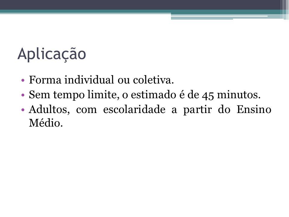 Aplicação Forma individual ou coletiva.