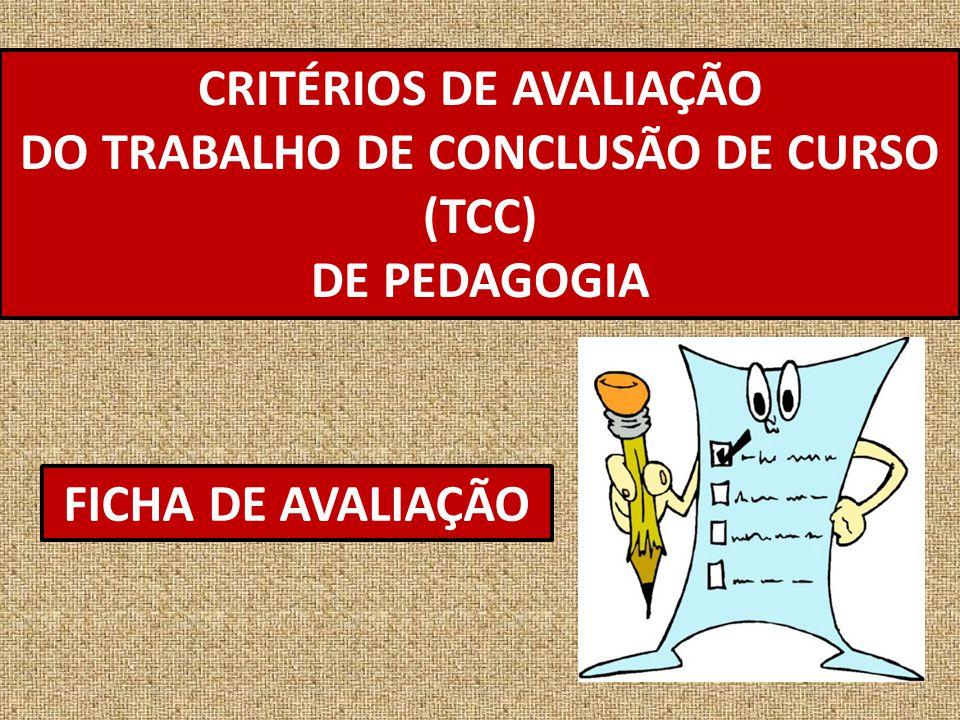 CRITÉRIOS DE AVALIAÇÃO DO TRABALHO DE CONCLUSÃO DE CURSO (TCC)