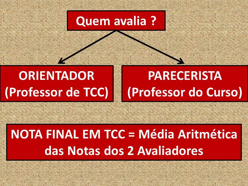 NOTA FINAL EM TCC = Média Aritmética das Notas dos 2 Avaliadores