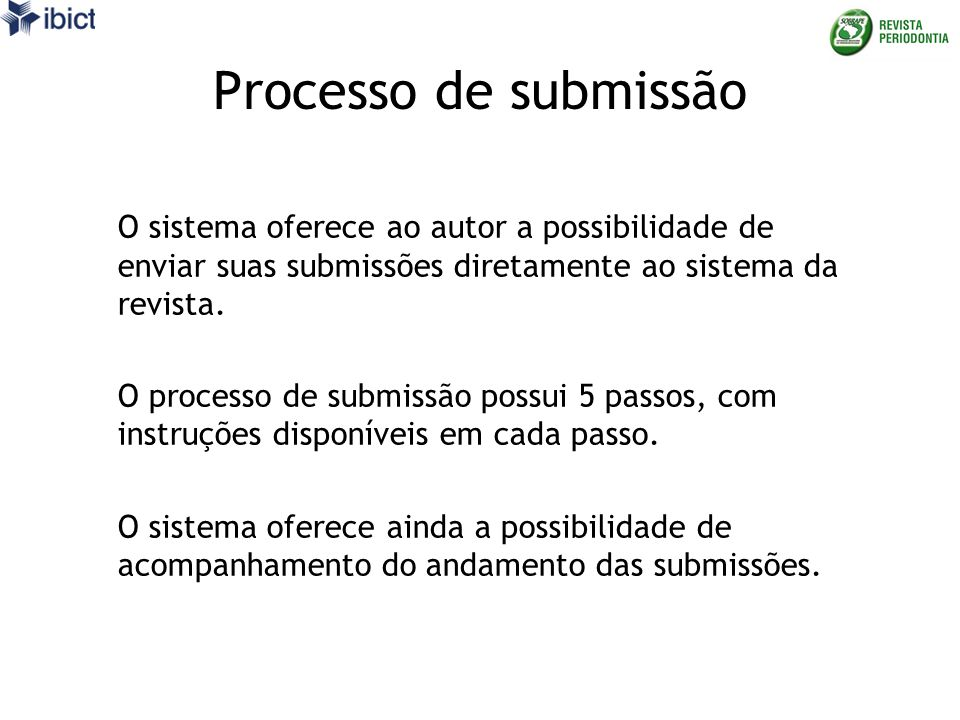 Processo de submissão O sistema oferece ao autor a possibilidade de enviar suas submissões diretamente ao sistema da revista.