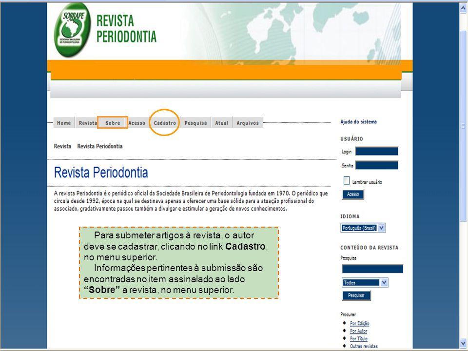 Para submeter artigos à revista, o autor deve se cadastrar, clicando no link Cadastro, no menu superior.