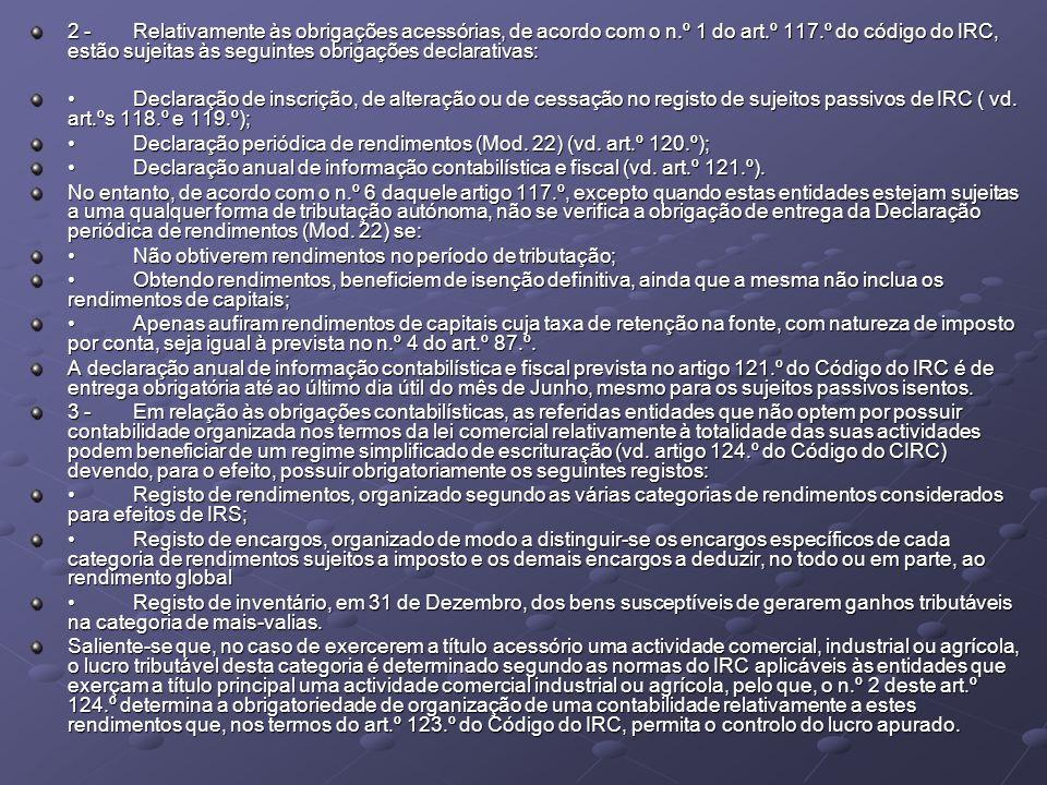 2 -. Relativamente às obrigações acessórias, de acordo com o n