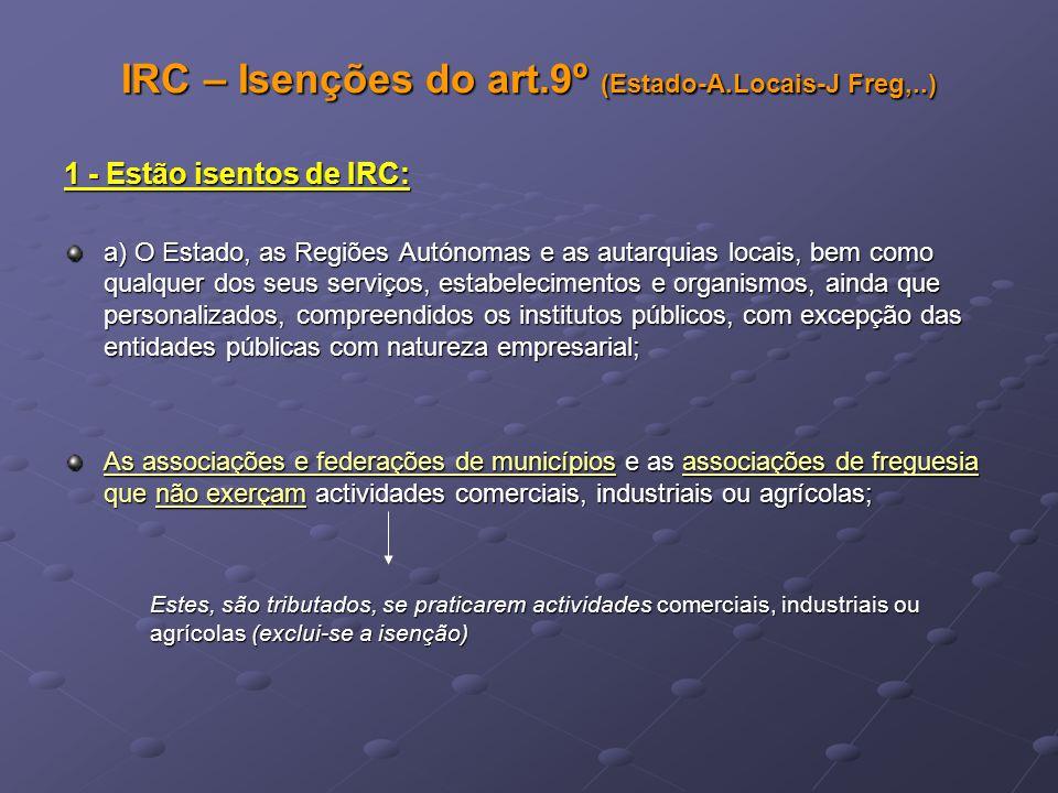 IRC – Isenções do art.9º (Estado-A.Locais-J Freg,..)