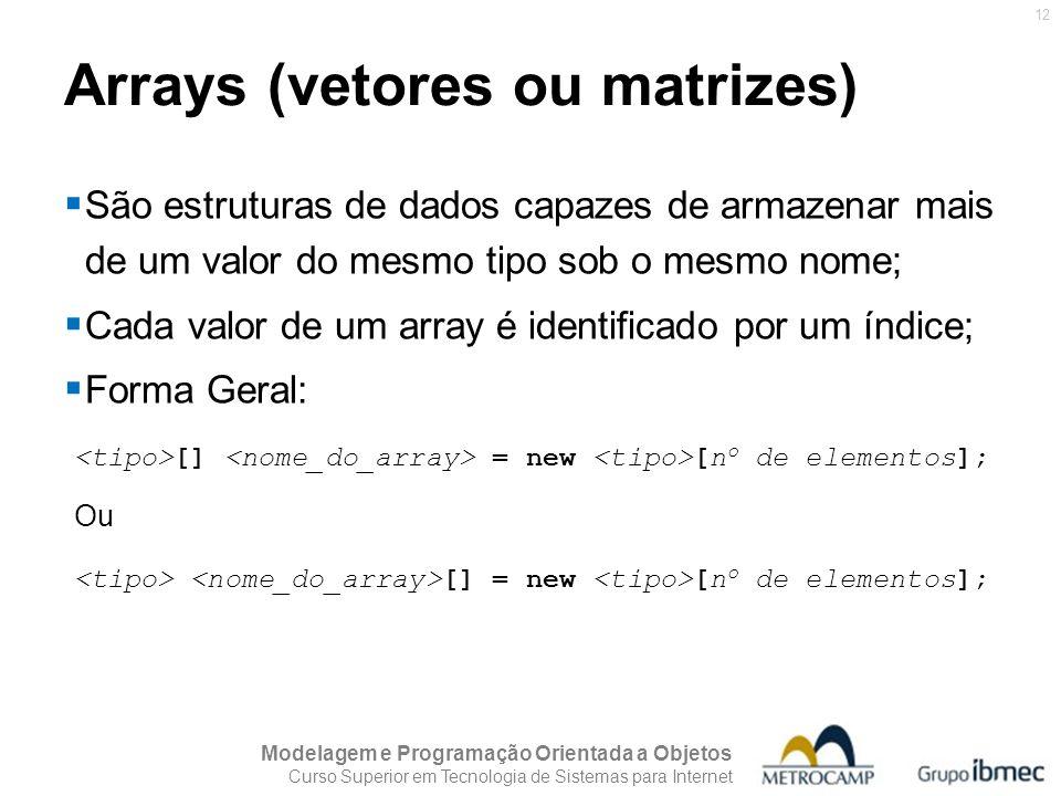Arrays (vetores ou matrizes)