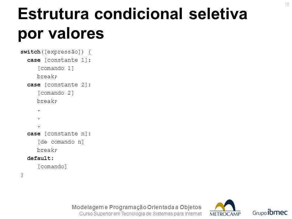 Estrutura condicional seletiva por valores