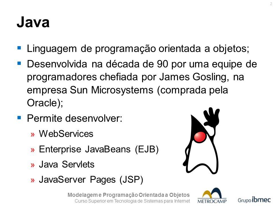 Java Linguagem de programação orientada a objetos;
