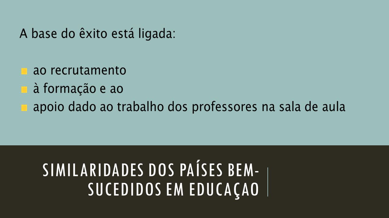 Similaridades dos países bem-sucedidos em educaçao