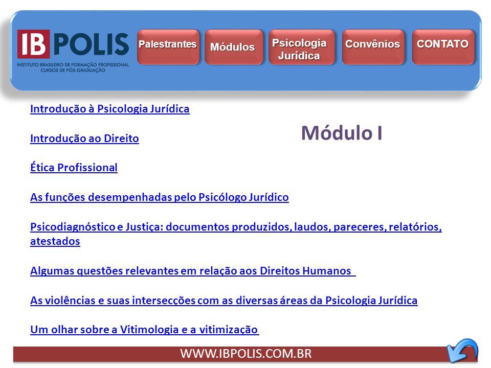 Módulo I WWW.IBPOLIS.COM.BR Introdução à Psicologia Jurídica