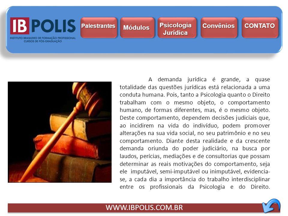 WWW.IBPOLIS.COM.BR Psicologia Jurídica Módulos Convênios CONTATO