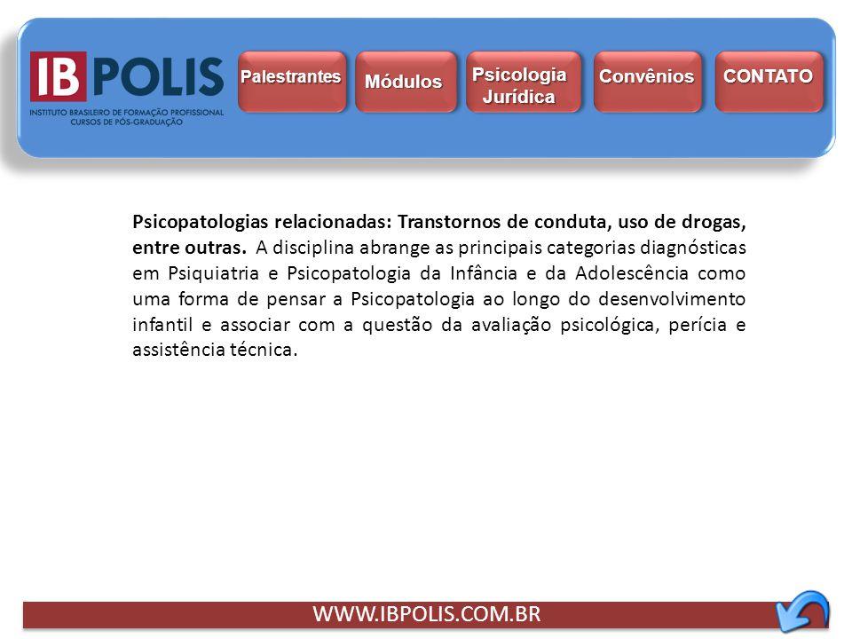 Palestrantes Psicologia Jurídica. Módulos. Convênios. CONTATO.