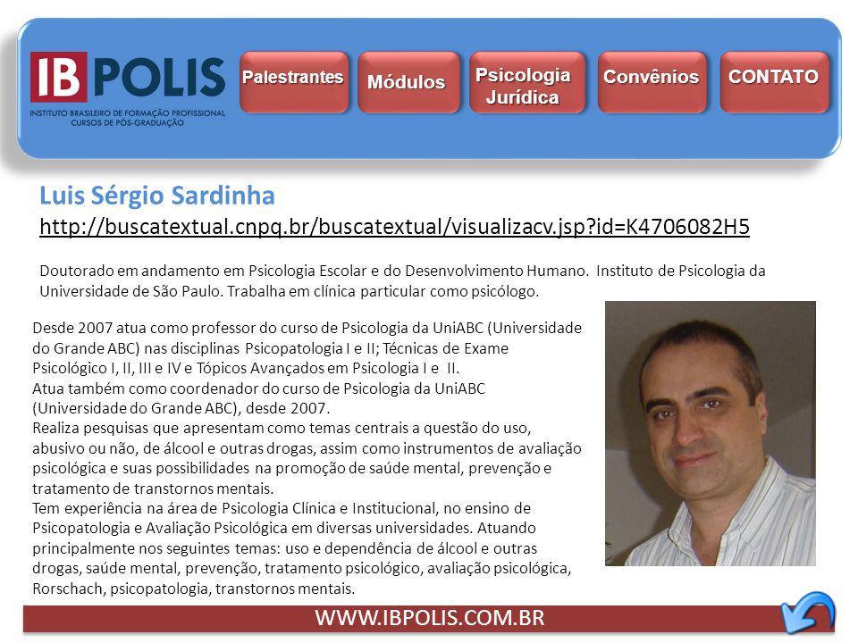 Palestrantes Psicologia Jurídica. Módulos. Convênios. CONTATO. Luis Sérgio Sardinha.
