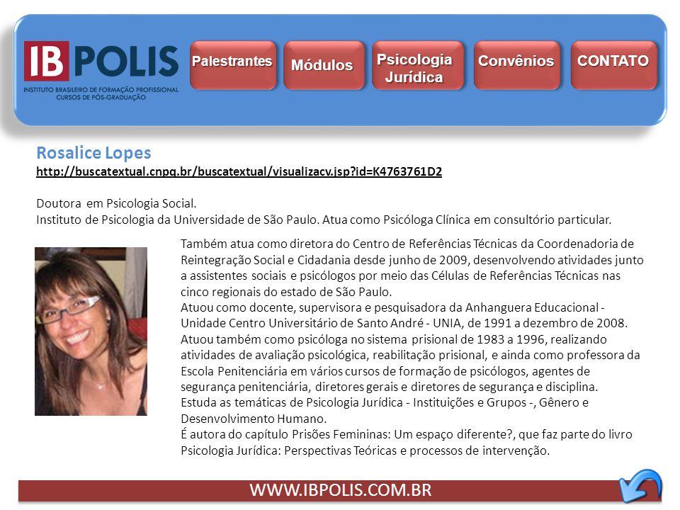 Rosalice Lopes WWW.IBPOLIS.COM.BR Psicologia Jurídica Módulos