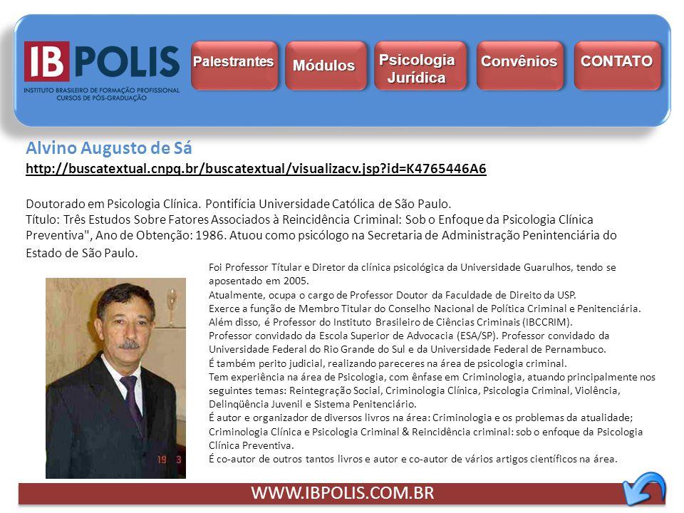 Alvino Augusto de Sá WWW.IBPOLIS.COM.BR Psicologia Jurídica Módulos