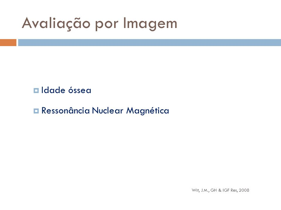 Avaliação por Imagem Idade óssea Ressonância Nuclear Magnética