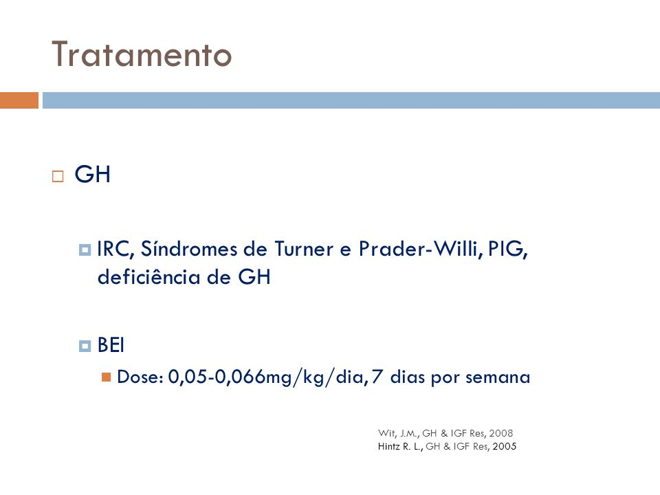 Tratamento GH. IRC, Síndromes de Turner e Prader-Willi, PIG, deficiência de GH. BEI. Dose: 0,05-0,066mg/kg/dia, 7 dias por semana.