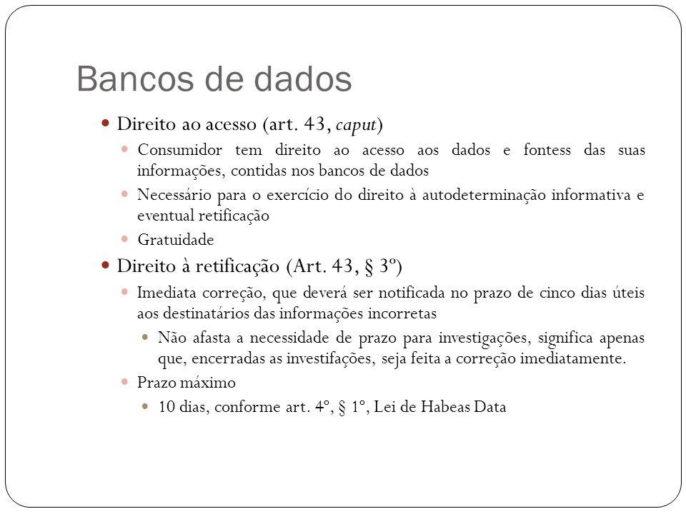 Bancos de dados Direito ao acesso (art. 43, caput)
