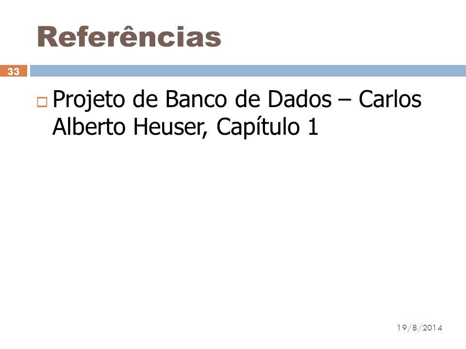 Referências Projeto de Banco de Dados – Carlos Alberto Heuser, Capítulo 1 05/04/2017