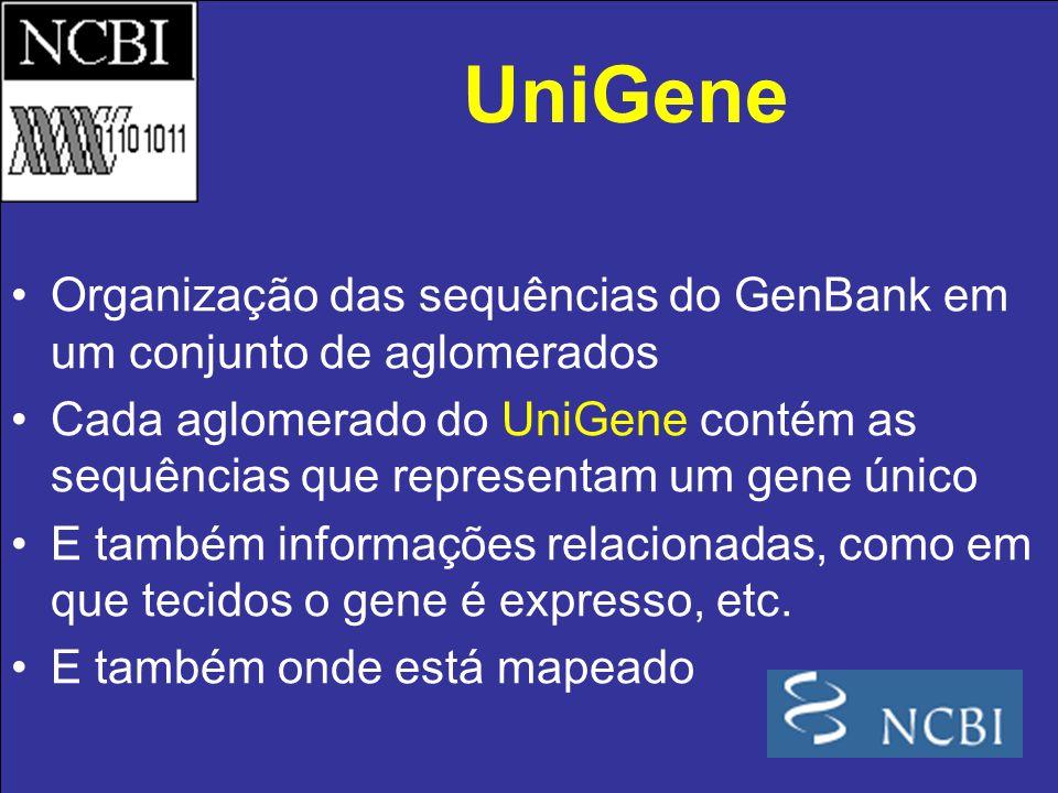 UniGene Organização das sequências do GenBank em um conjunto de aglomerados.