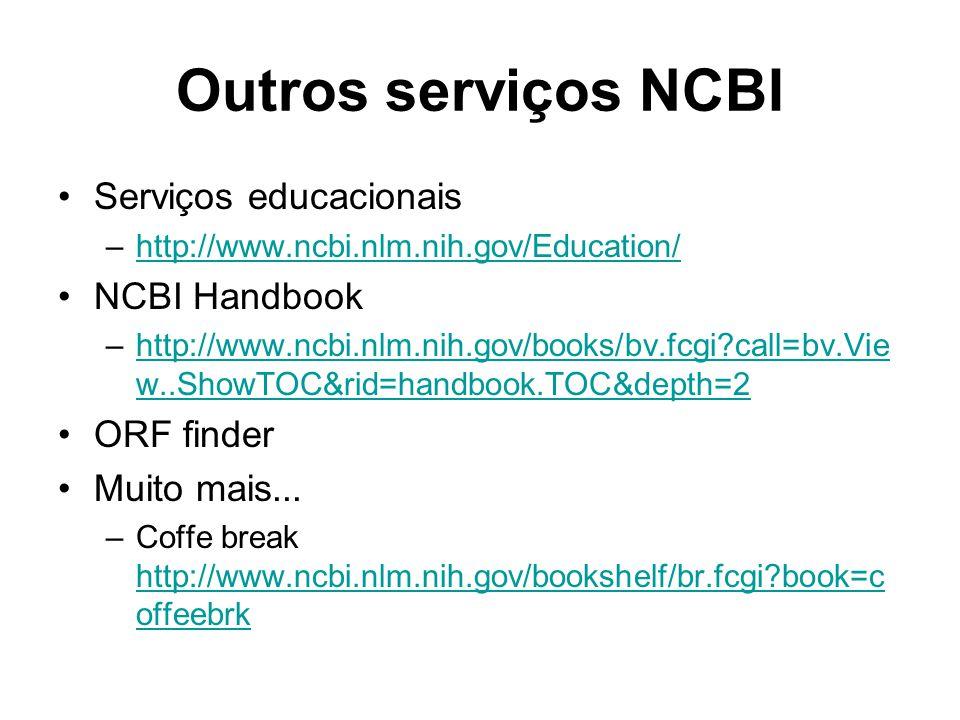 Outros serviços NCBI Serviços educacionais NCBI Handbook ORF finder