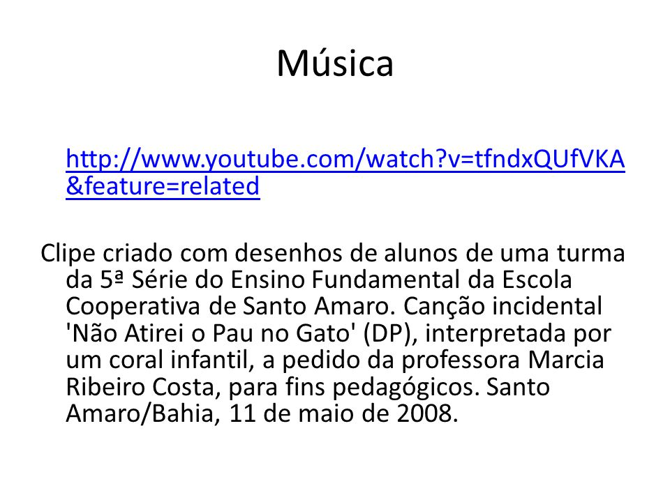 Música http://www.youtube.com/watch v=tfndxQUfVKA&feature=related