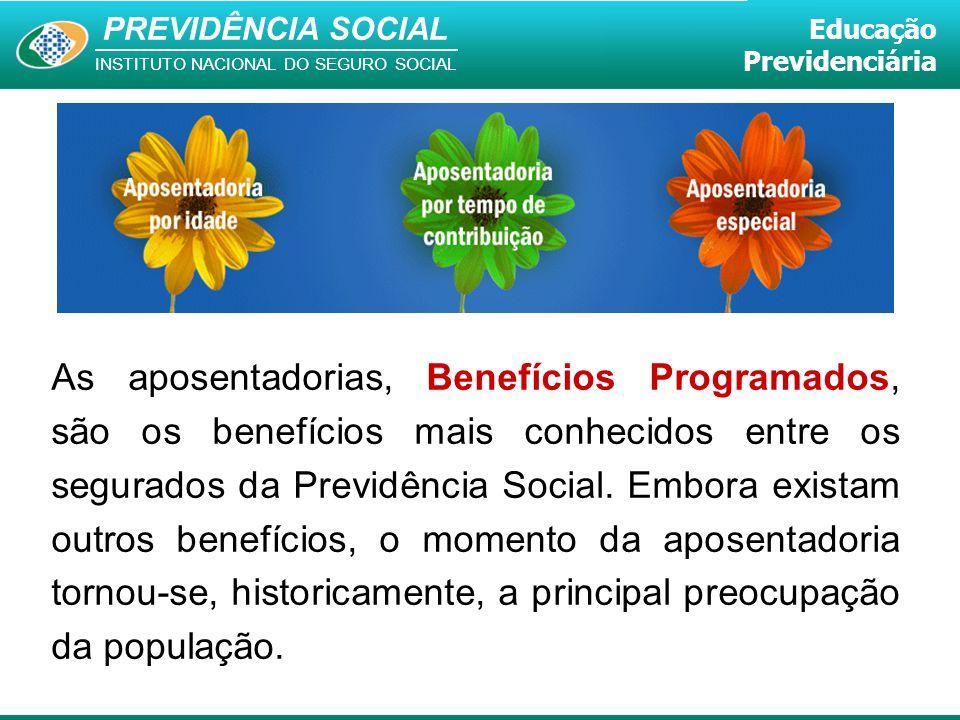 As aposentadorias, Benefícios Programados, são os benefícios mais conhecidos entre os segurados da Previdência Social.