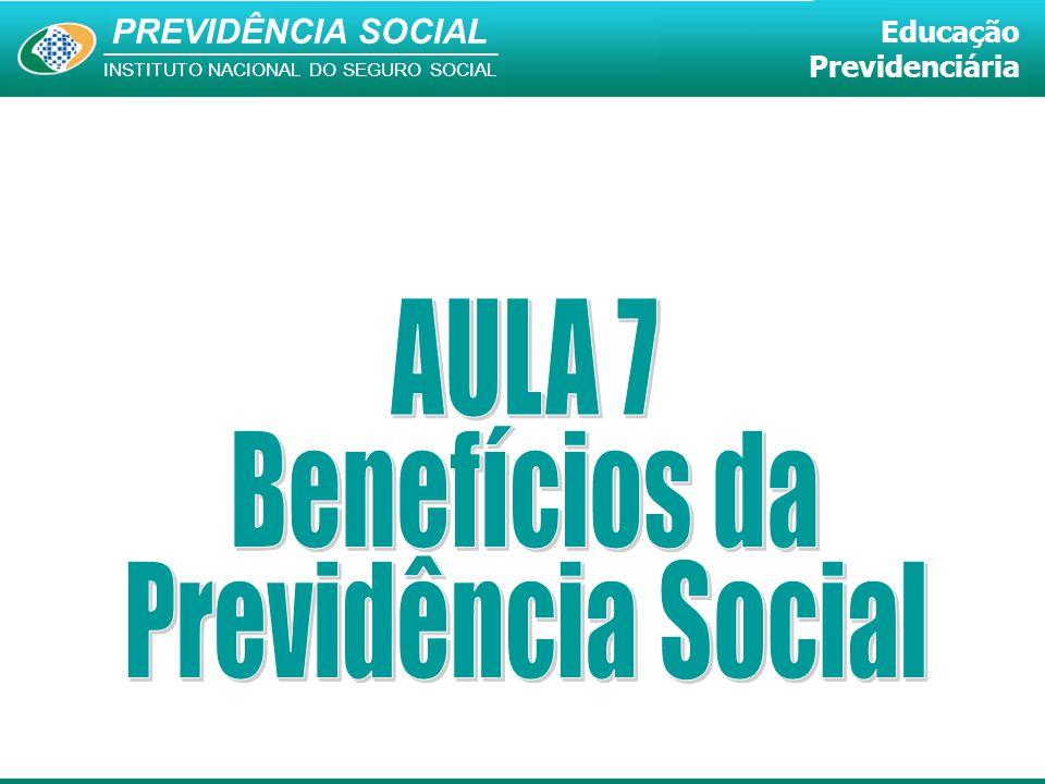 AULA 7 Benefícios da Previdência Social