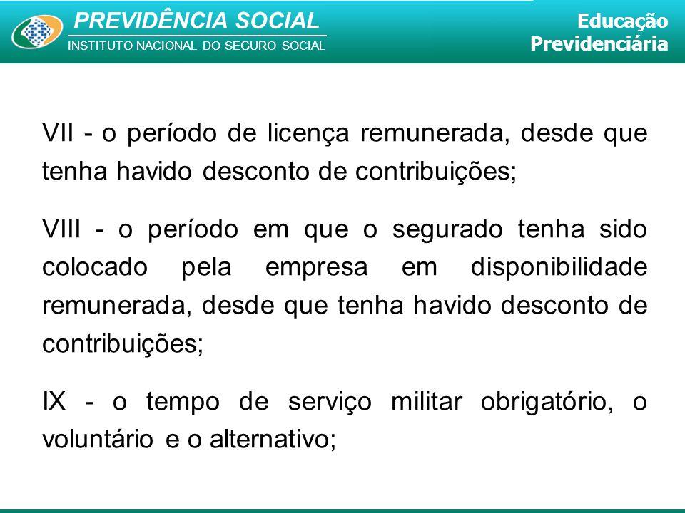 VII - o período de licença remunerada, desde que tenha havido desconto de contribuições;