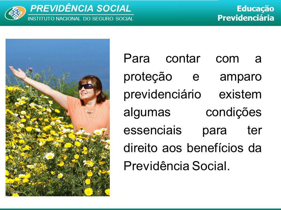 Para contar com a proteção e amparo previdenciário existem algumas condições essenciais para ter direito aos benefícios da Previdência Social.