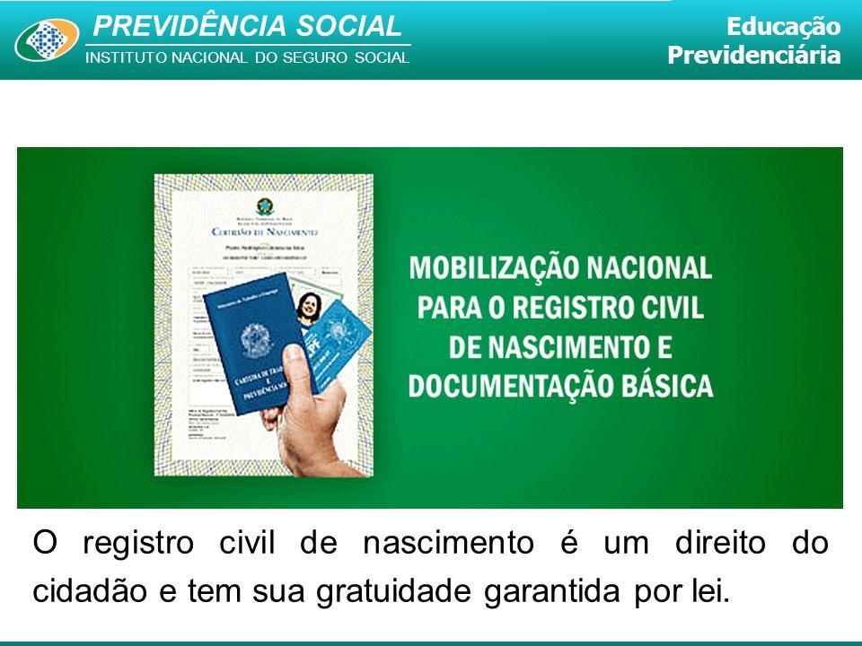 O registro civil de nascimento é um direito do cidadão e tem sua gratuidade garantida por lei.
