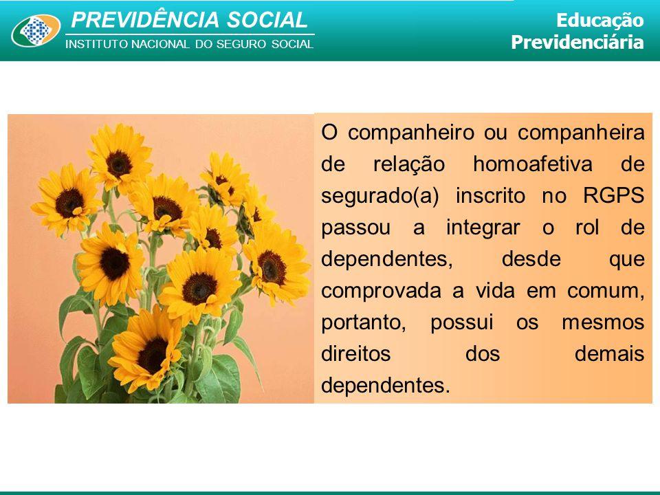 O companheiro ou companheira de relação homoafetiva de segurado(a) inscrito no RGPS passou a integrar o rol de dependentes, desde que comprovada a vida em comum, portanto, possui os mesmos direitos dos demais dependentes.