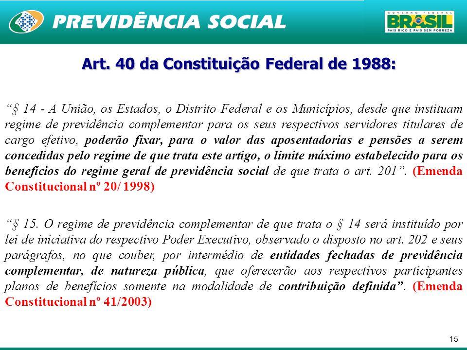 Art. 40 da Constituição Federal de 1988: