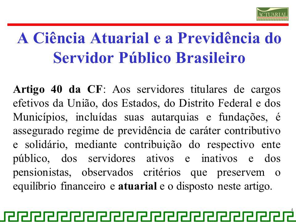 A Ciência Atuarial e a Previdência do Servidor Público Brasileiro