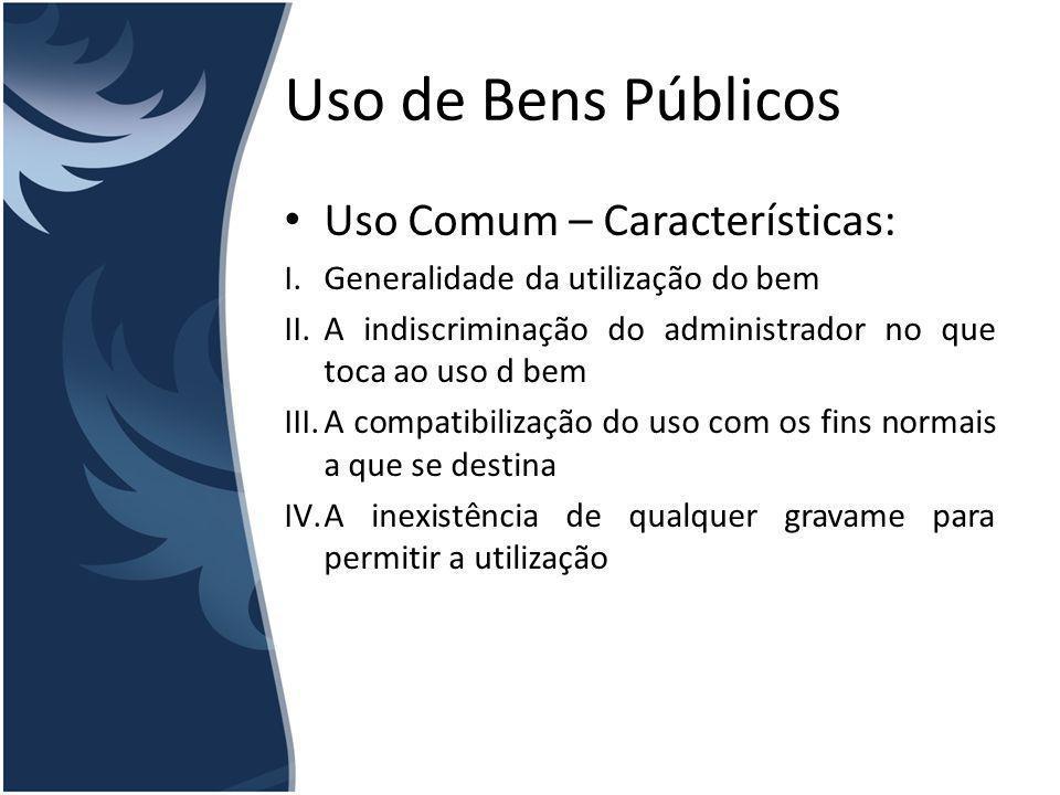 Uso de Bens Públicos Uso Comum – Características:
