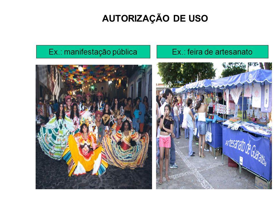 AUTORIZAÇÃO DE USO Ex.: manifestação pública Ex.: feira de artesanato