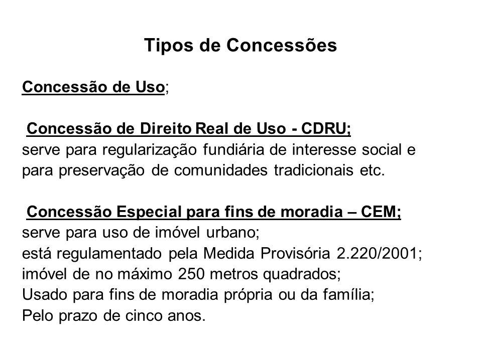 Tipos de Concessões Concessão de Uso;
